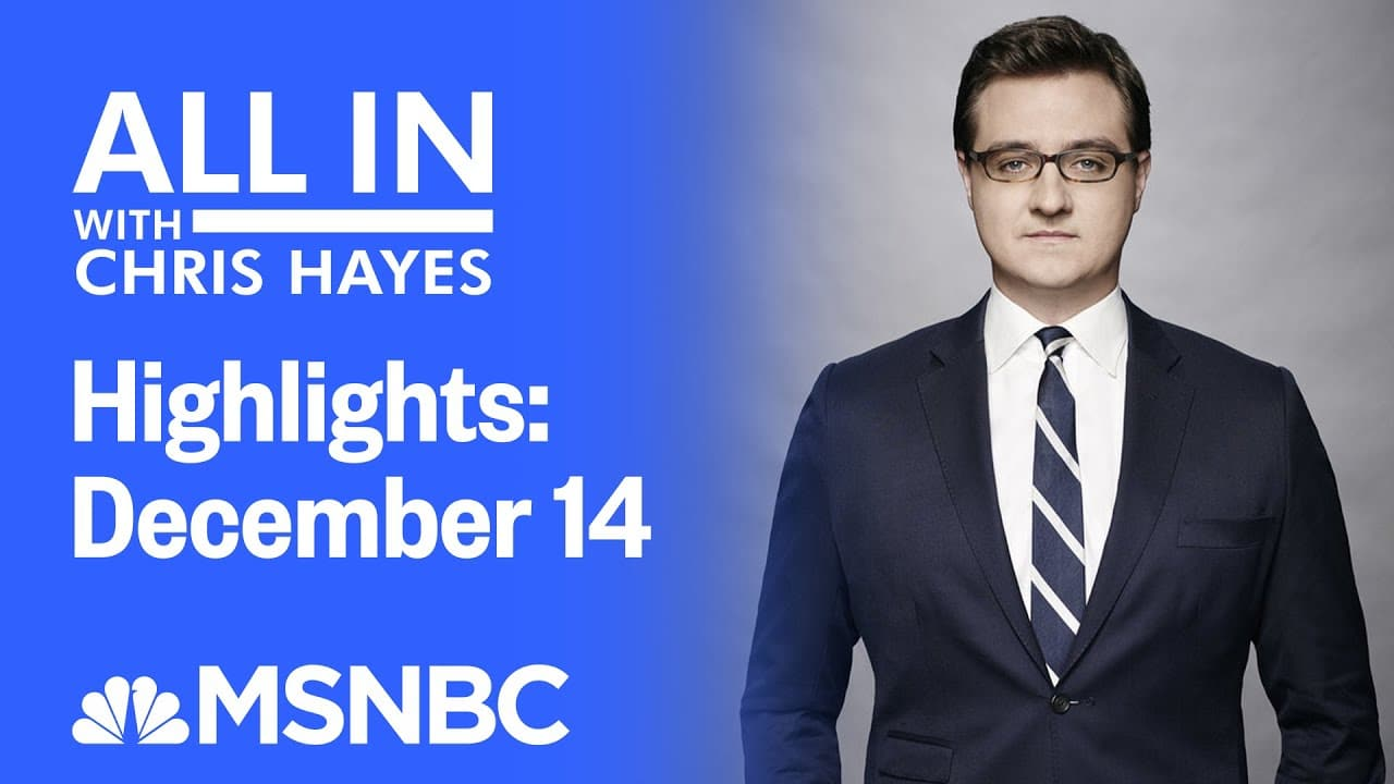 Watch All In With Chris Hayes Highlights: December 14   MSNBC 5