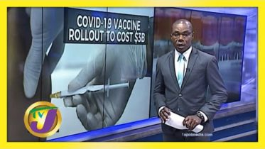 Vaccine Rollout will Cost Jamaica $3b - January 19 2021 6