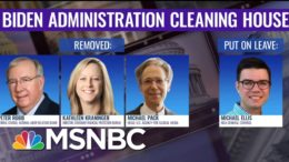 Biden Removes Controversial Trump Appointees From Key Posts | The ReidOut | MSNBC 7