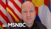 CO Governor Urges Federal Government To 'Get That Dose Out' | Stephanie Ruhle | MSNBC 4