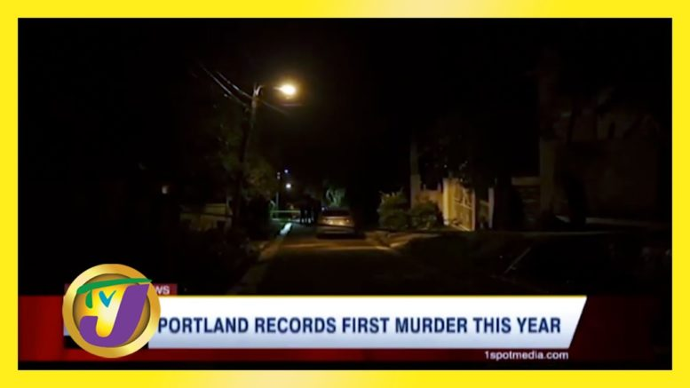 Portland Jamaica Records 1st Murder this Year - January 24 2021 1