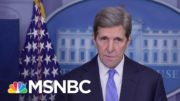 John Kerry On Biden Climate Change Plan: Stakes 'Couldn't Be Any Higher' | MSNBC 2