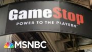 GameStop, Reddit, And Robinhood: Wall Street Chaos Explained | The 11th Hour | MSNBC 4
