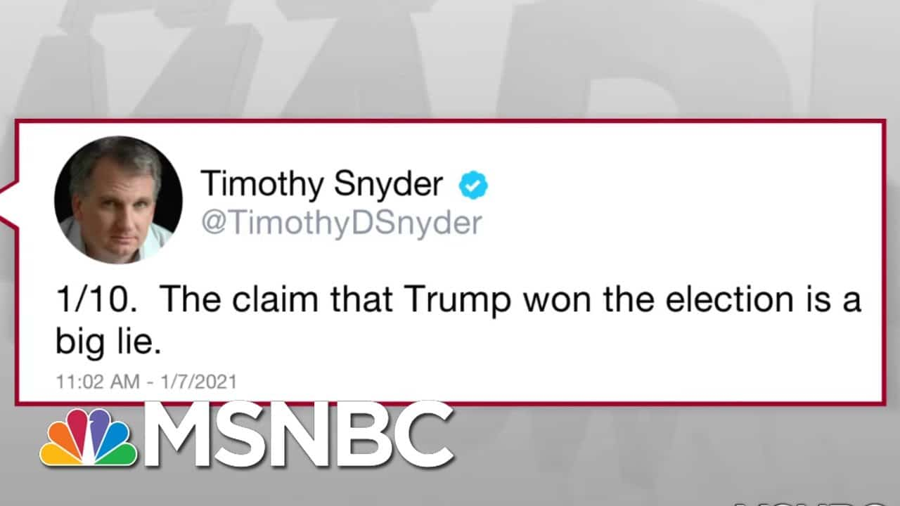 Trump's 'Big Lie' Keeps Supporters In Thrall But Truth Is The Cure: Snyder   Rachel Maddow   MSNBC 1