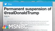 Twitter Cites Tacit Threat By Trump Before Permanently Banning Him | Rachel Maddow | MSNBC 2