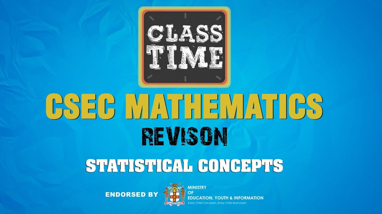 Statistical Concepts - CSEC Mathematics Revision - January 11 2021 1