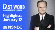 Watch The Last Word With Lawrence O'Donnell Highlights: January 12 | MSNBC 3