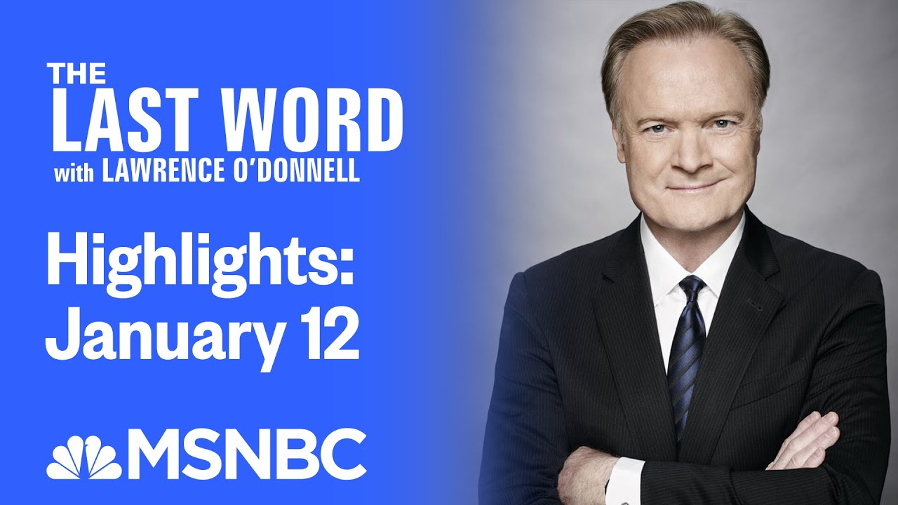 Watch The Last Word With Lawrence O'Donnell Highlights: January 12   MSNBC 1