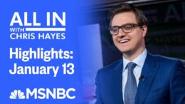Watch All In With Chris Hayes Highlights: January 13 | MSNBC 4