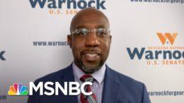 Rev. Warnock: 'Georgians Need A Senator, Not A Sycophant' | The ReidOut | MSNBC 5
