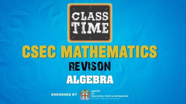 Algebra - CSEC Mathematics Revision  - January 13 2021 1
