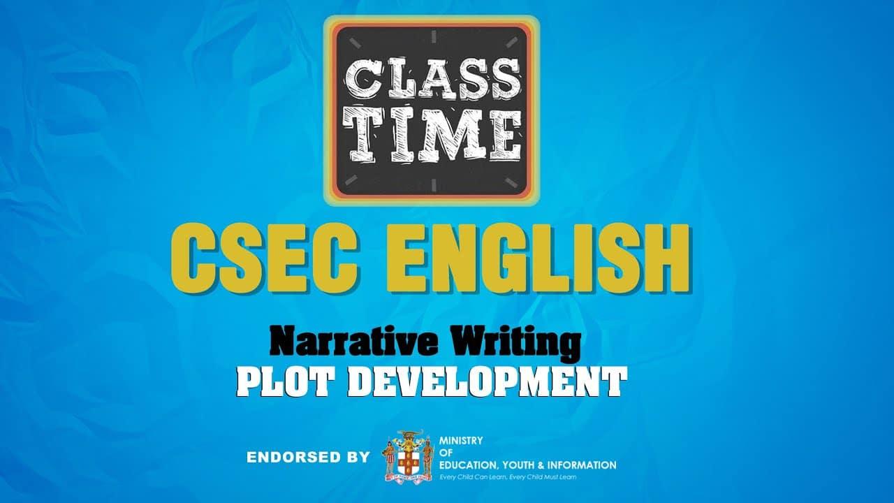 Narrative Writing - Plot Development - CSEC English - January 19 2021 1