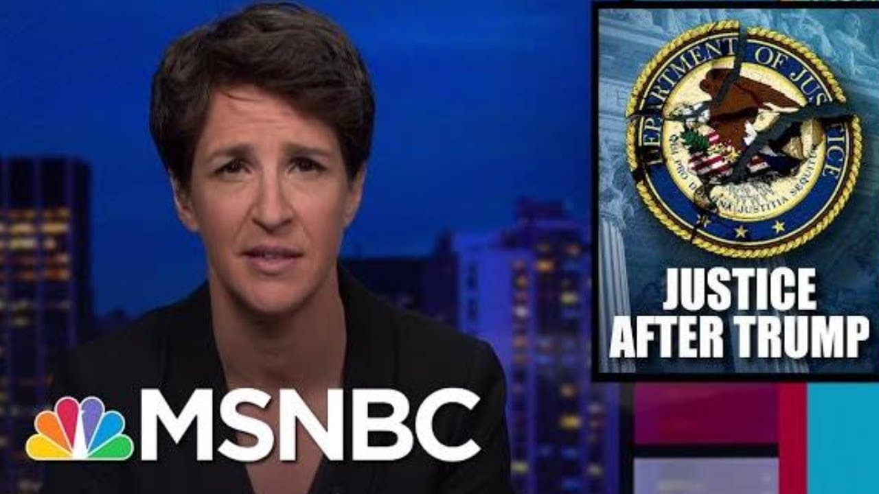 Next AG Faces Challenge Of Cleaning Up Wreckage Of DOJ After Trump | Rachel Maddow | MSNBC 9