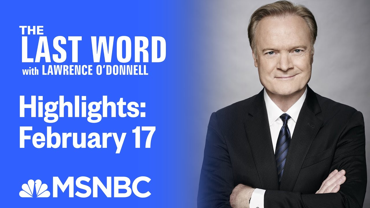 Watch The Last Word With Lawrence O'Donnell Highlights: February 17   MSNBC 1