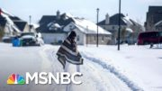 'This Is A Wake Up Call': Experts Say Climate Change Played A Role In TX Storm | The ReidOut | MSNBC 3