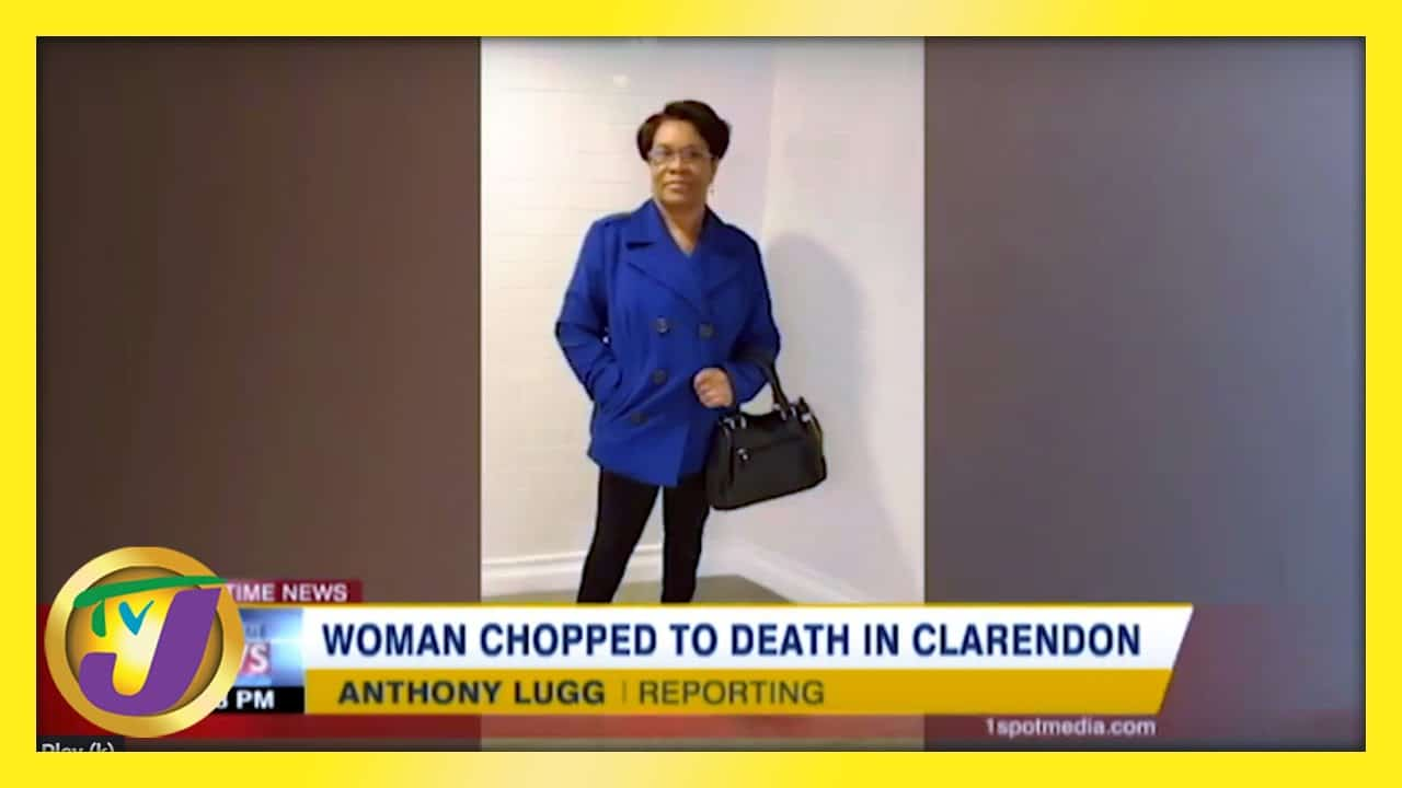 Woman Chopped to Death in Clarendon, Jamaica - February 16 2021 1