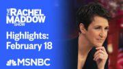 Watch Rachel Maddow Highlights: February 18   MSNBC 5