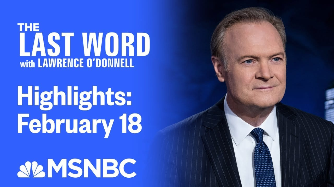 Watch The Last Word With Lawrence O'Donnell Highlights: February 18   MSNBC 1