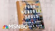 'Four Hundred Souls' Documents History Of 'African-America' | Morning Joe | MSNBC 2