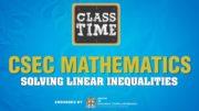 CSEC Mathematics - Solving Linear Inequalities - February 24 2021 3