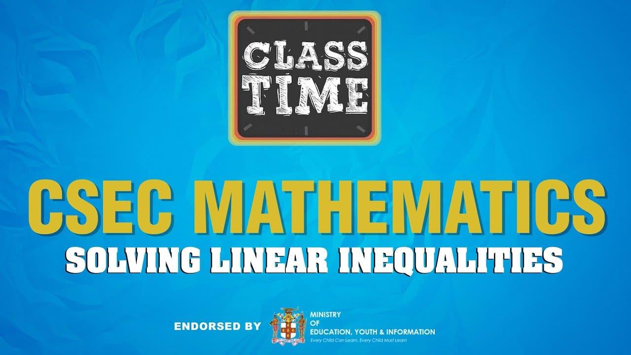 CSEC Mathematics - Solving Linear Inequalities - February 24 2021 1
