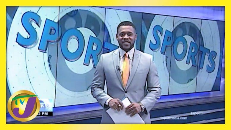 Jamaica Sports News Headlines | TVJ News - February 24 2021 1