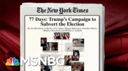 NYT Digs Into Trump's 'Campaign To Subvert The Election' | Morning Joe | MSNBC 9