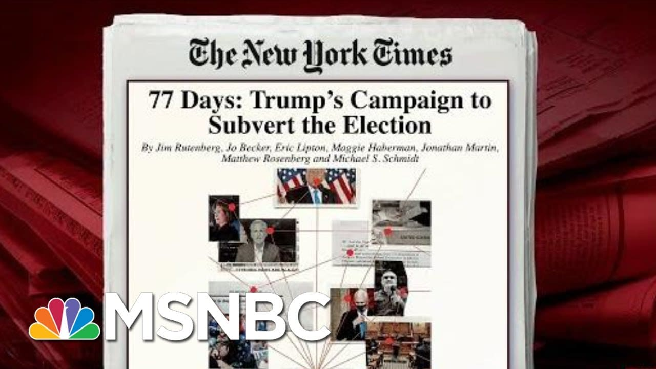 NYT Digs Into Trump's 'Campaign To Subvert The Election' | Morning Joe | MSNBC 3