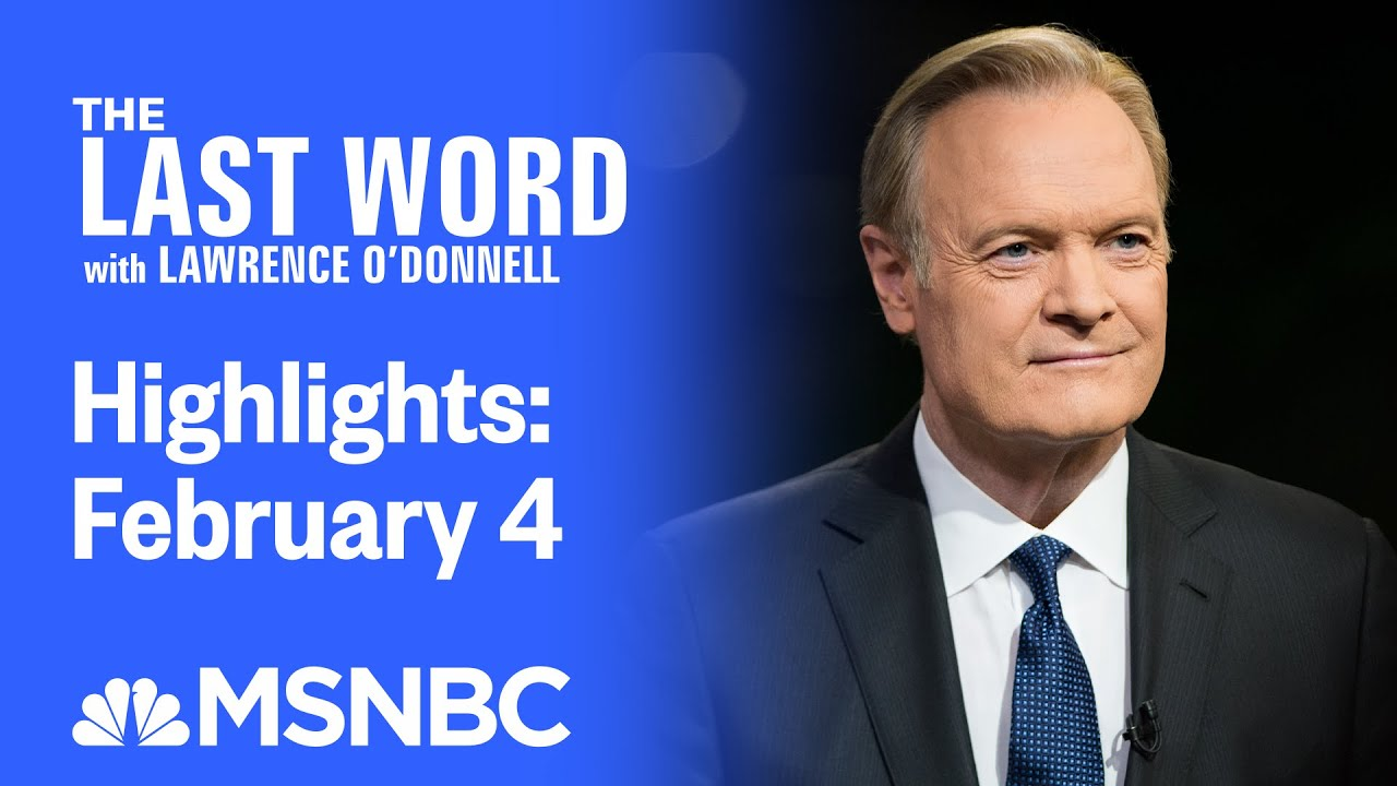 Watch The Last Word With Lawrence O'Donnell Highlights: February 4   MSNBC 1