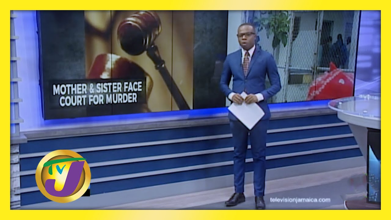 Mother & Daughter Face Court for Murder in St. Mary, Jamaica - February 4 2021 1