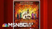 Henry Louis Gates: The Black Church Was Born Fighting Anti-Black Racism | Morning Joe | MSNBC 3