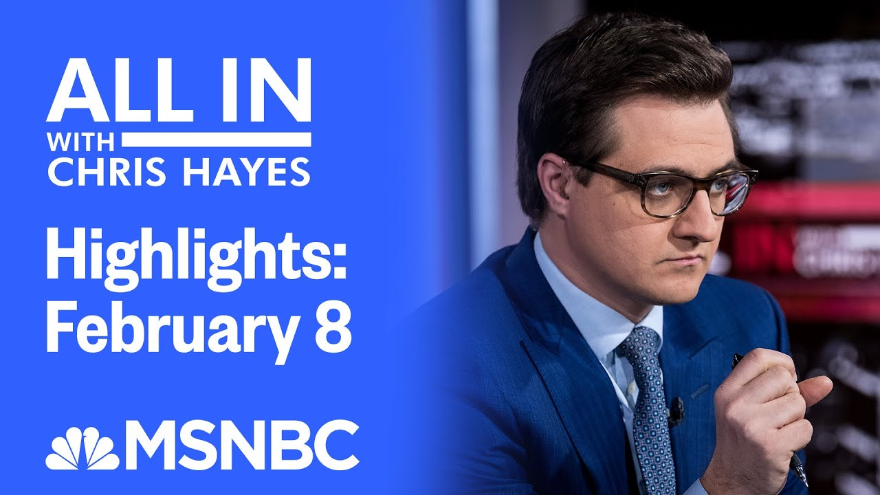 Watch All In With Chris Hayes Highlights: February 8   MSNBC 1