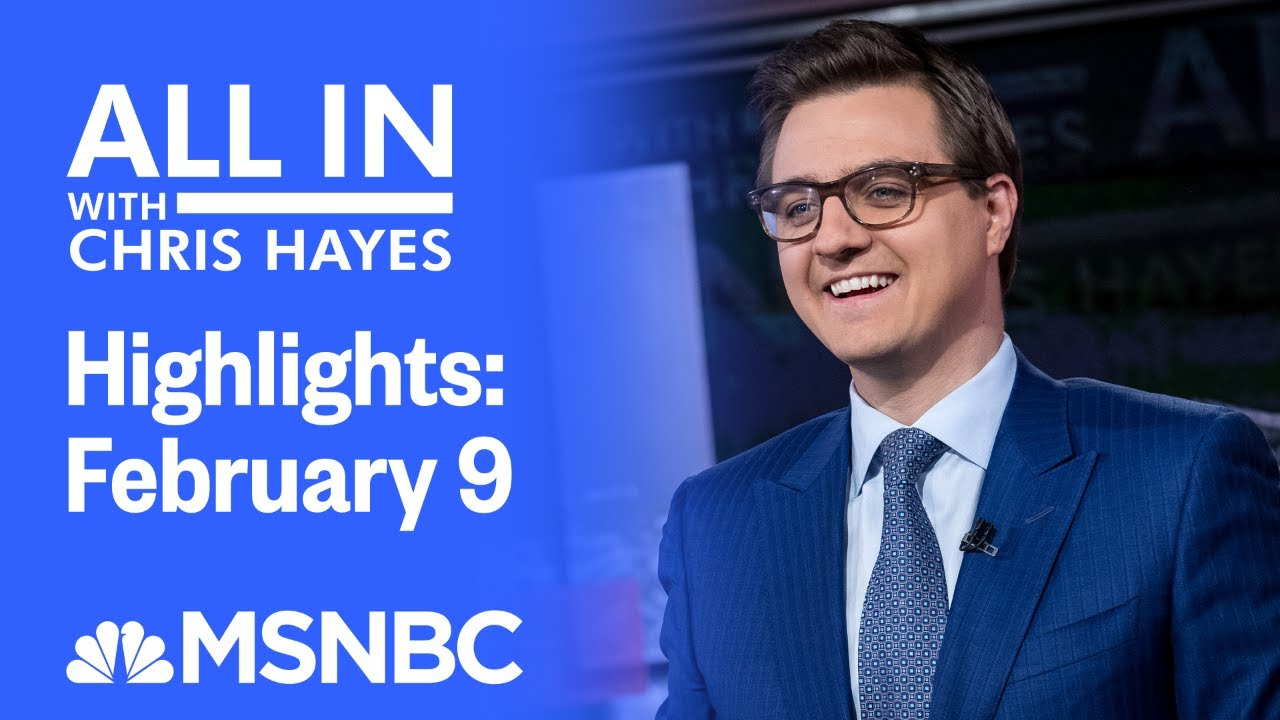 Watch All In With Chris Hayes Highlights: February 9   MSNBC 1