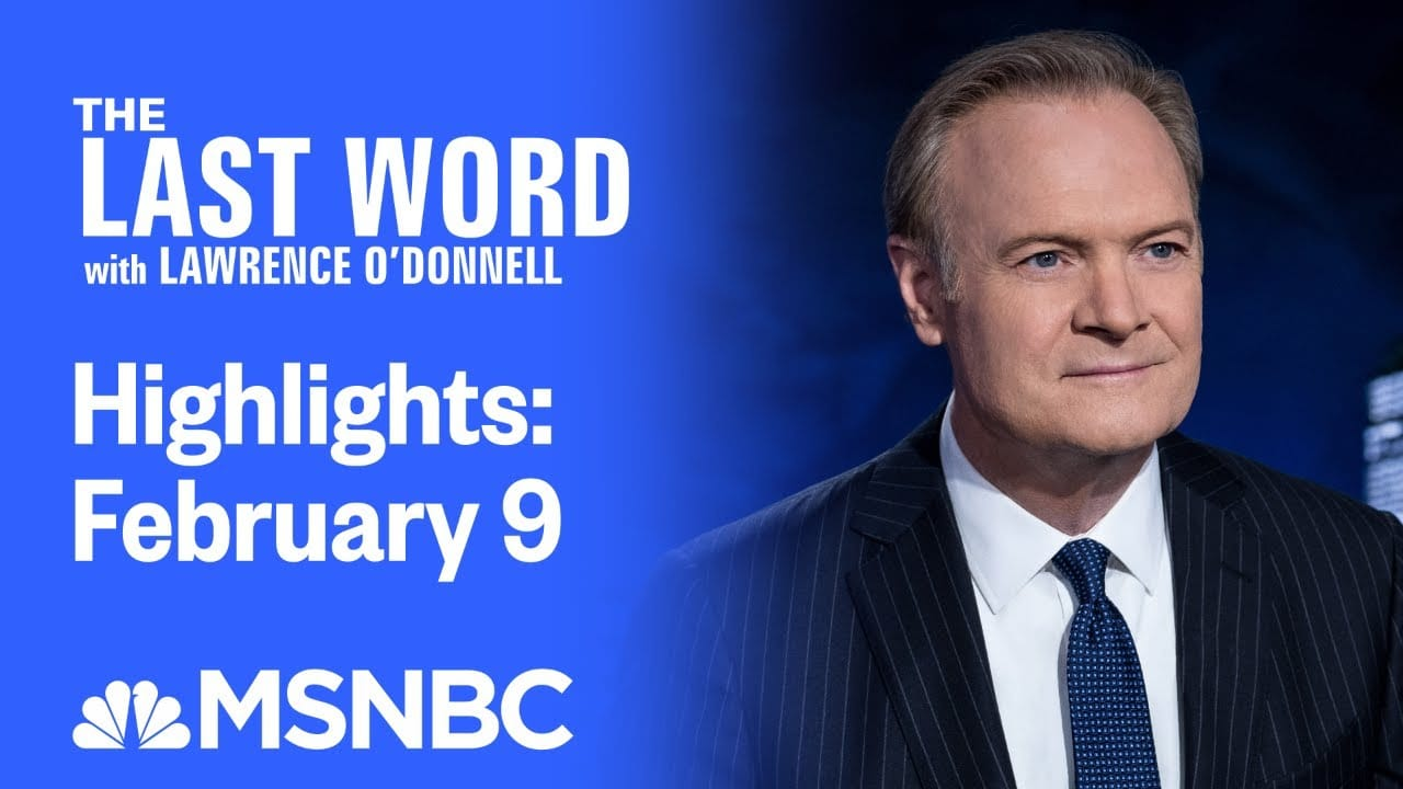 Watch The Last Word With Lawrence O'Donnell Highlights: February 9   MSNBC 1