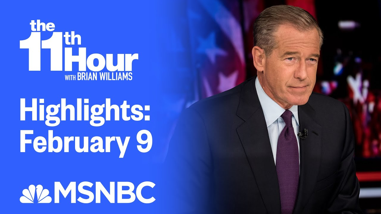 Watch The 11th Hour With Brian Williams Highlights: February 9 | MSNBC 1