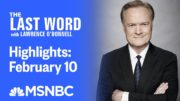 Watch The Last Word With Lawrence O'Donnell Highlights: February 10 | MSNBC 4