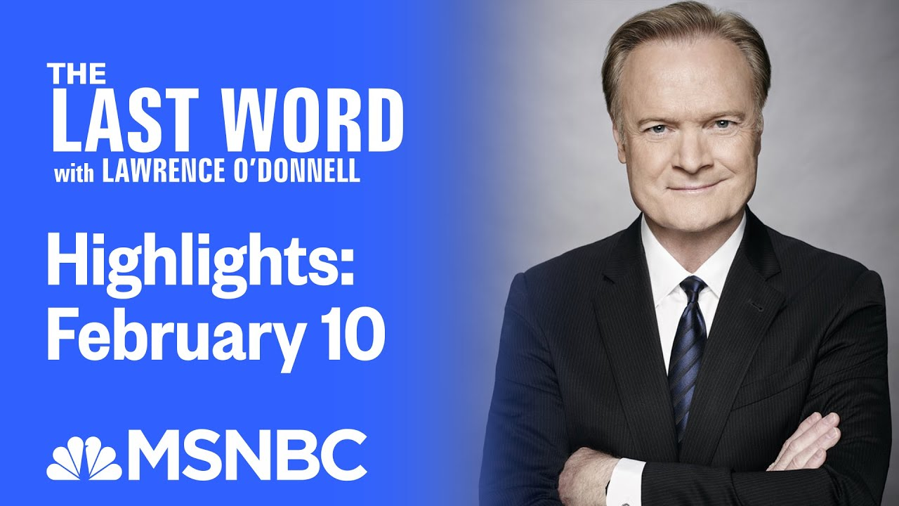 Watch The Last Word With Lawrence O'Donnell Highlights: February 10 | MSNBC 1