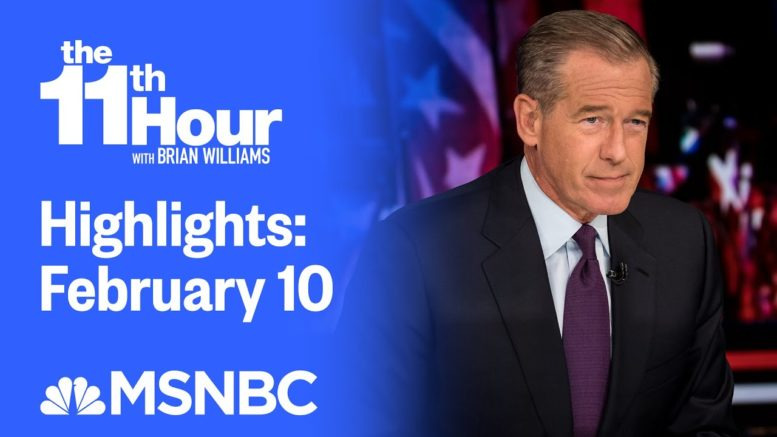Watch The 11th Hour With Brian Williams Highlights: February 10 | MSNBC 1