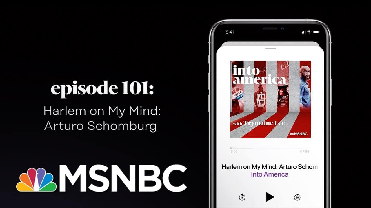 Harlem on My Mind: Arturo Schomburg | Into America Podcast – Ep. 101 | MSNBC 1