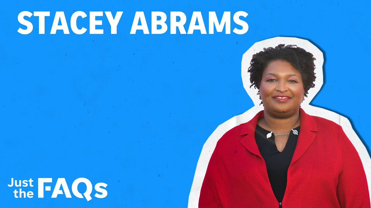 Stacey Abrams: Why Democrats are looking at her success in Georgia as a blueprint | Just the FAQs 1