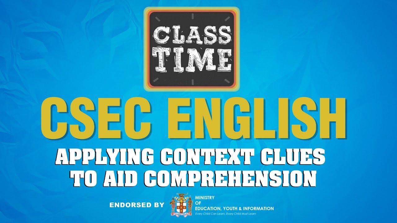 CSEC English - Applying Context Clues to Aid Comprehension - February 15 2021 1