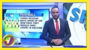 Jamaica's National Footballers Cautious About Taking Vaccine - February 12 2021 5