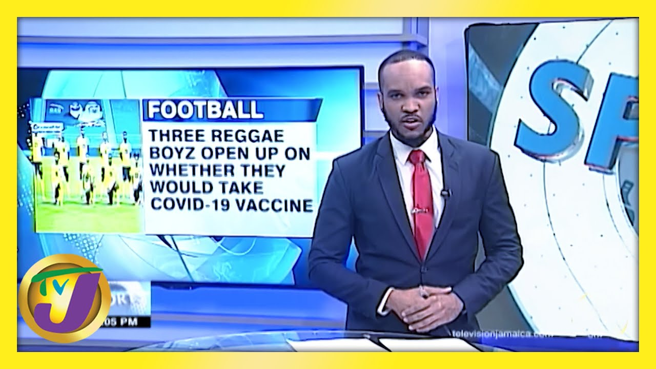 Jamaica's National Footballers Cautious About Taking Vaccine - February 12 2021 1
