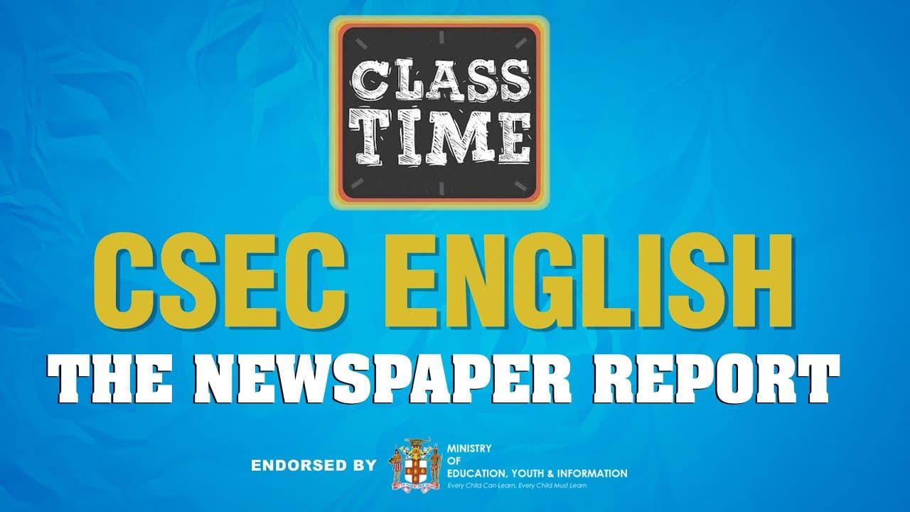 CSEC English - The Newspaper Report - February 12 2021 1