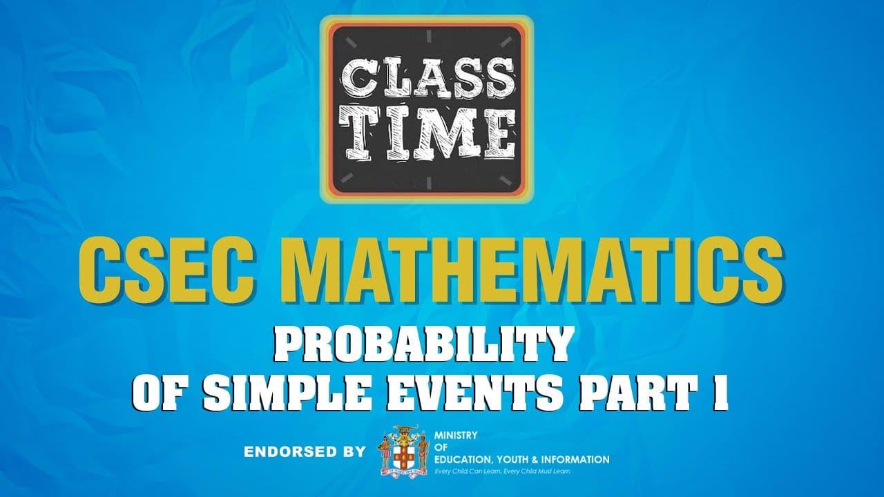 CSEC Mathematics - Probability of Simple Events Part 1 - February 8 2021 1