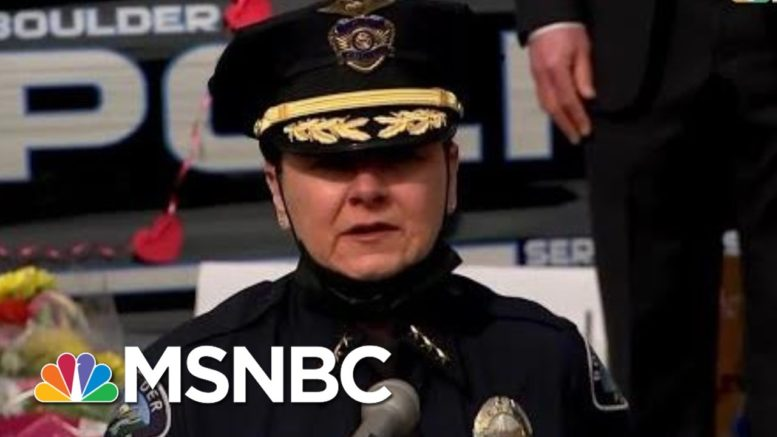 Boulder Police Chief: Suspect Purchased Gun Legally In Colorado | MSNBC 1