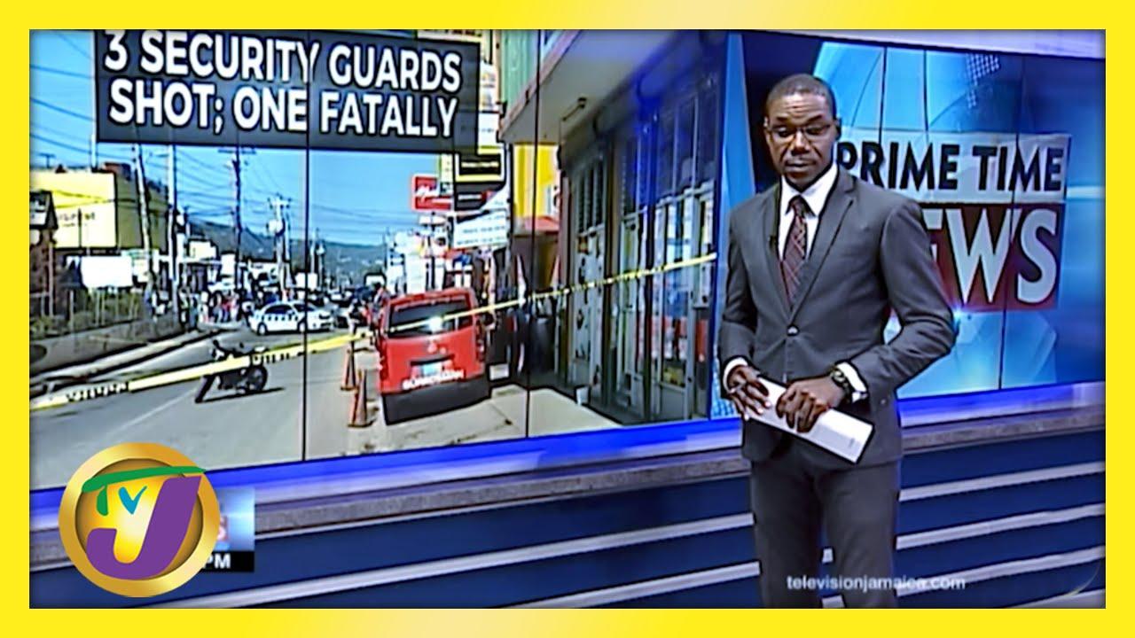 3 Security Guards Shot, 1 Fatally in Santa Cruz, Jamaica | TVJ News - March 3 2021 1