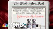 Biden To Announce 'Historic Partnership' Between Merck, Johnson & Johnson | Morning Joe | MSNBC 2