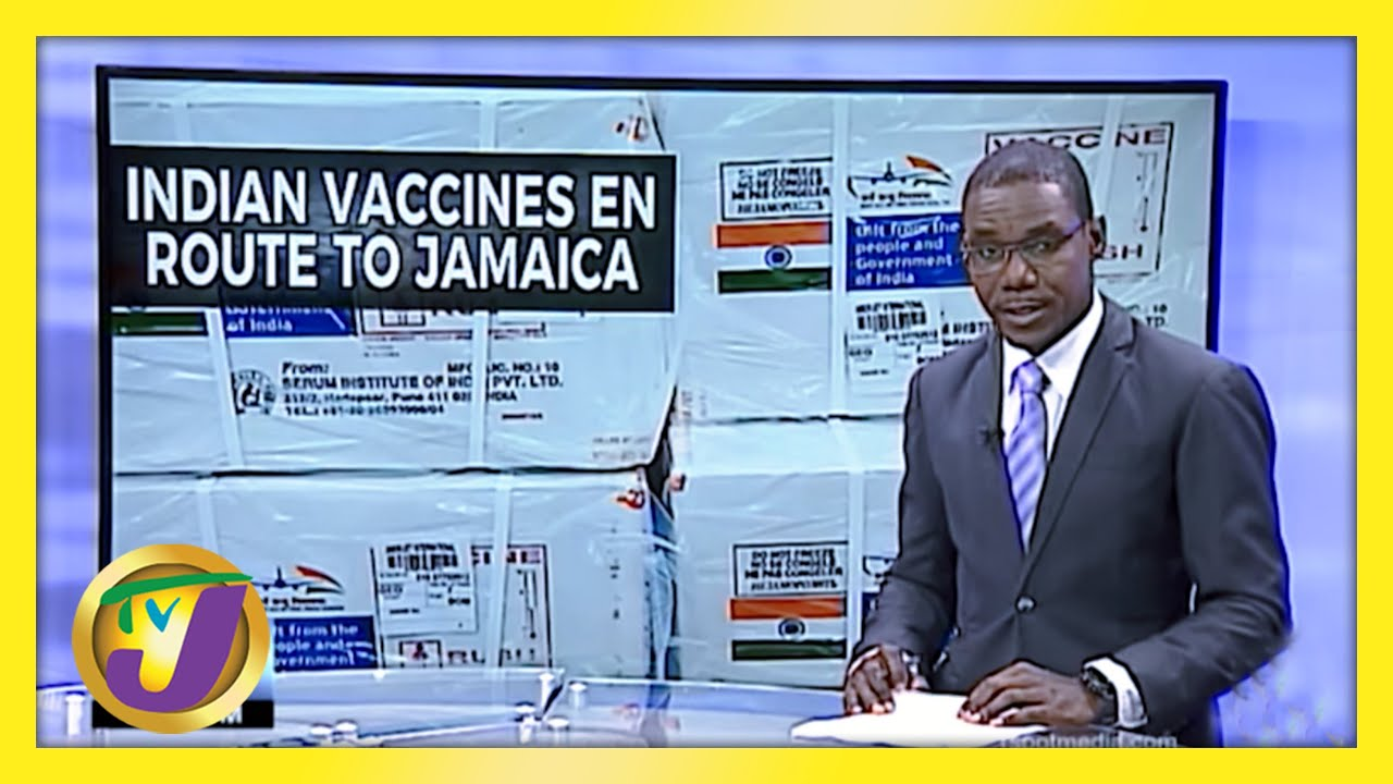 Indian Vaccine en Route to Jamaica   TVJ News - March 5 2021 1