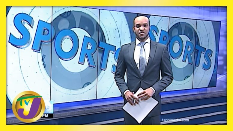 Jamaica's Sports News Headlines - March 8 2021 1